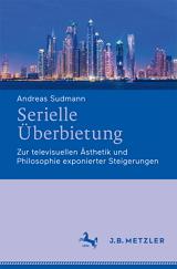 Andreas Sudmann: Serielle Überbietung