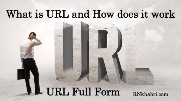 What is URL and How does it work - URL Full Form