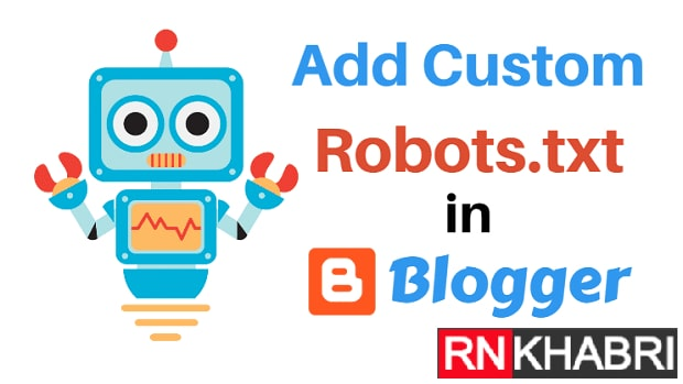 How to Add Custom Robots.txt File to Blogger