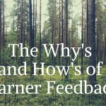 The Why's and How's of Learner Feedback