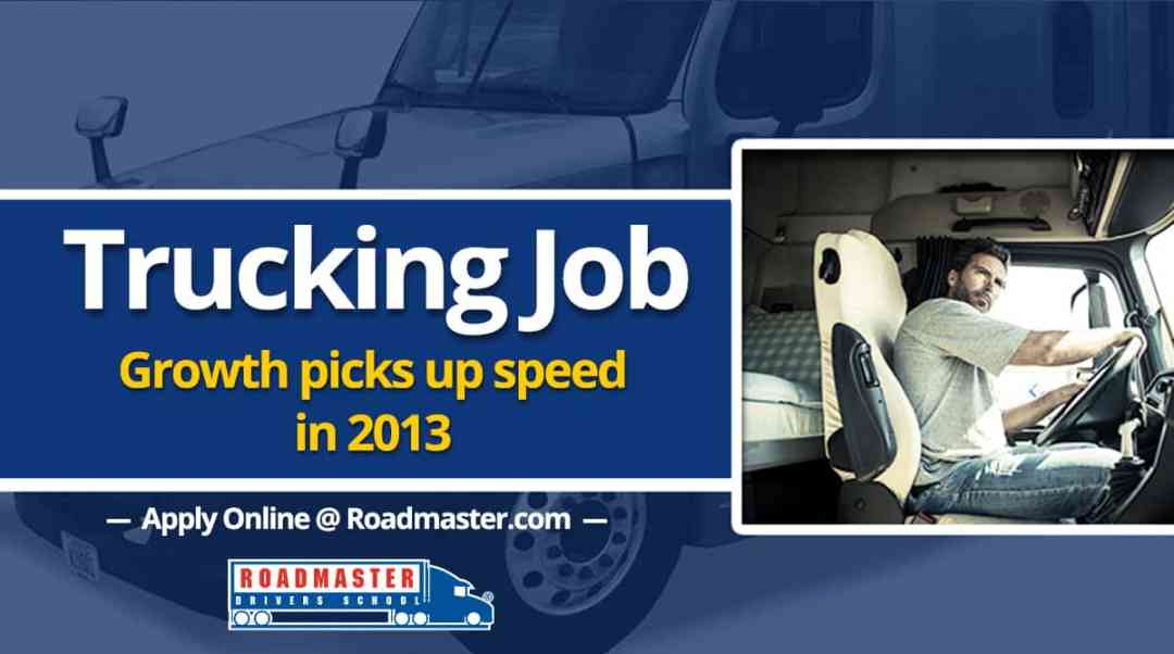 Trucking Job Growth Picks up Speed in 2013!