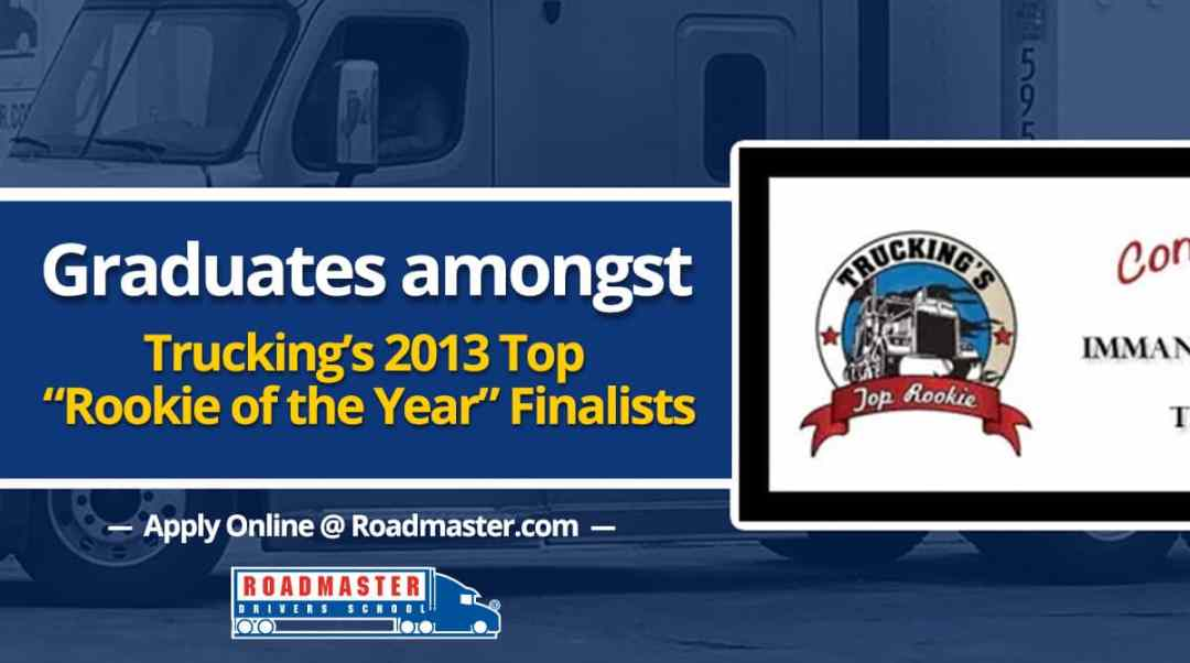 Graduates among Trucking's 2013 Top Rookie of the Year Finalists!