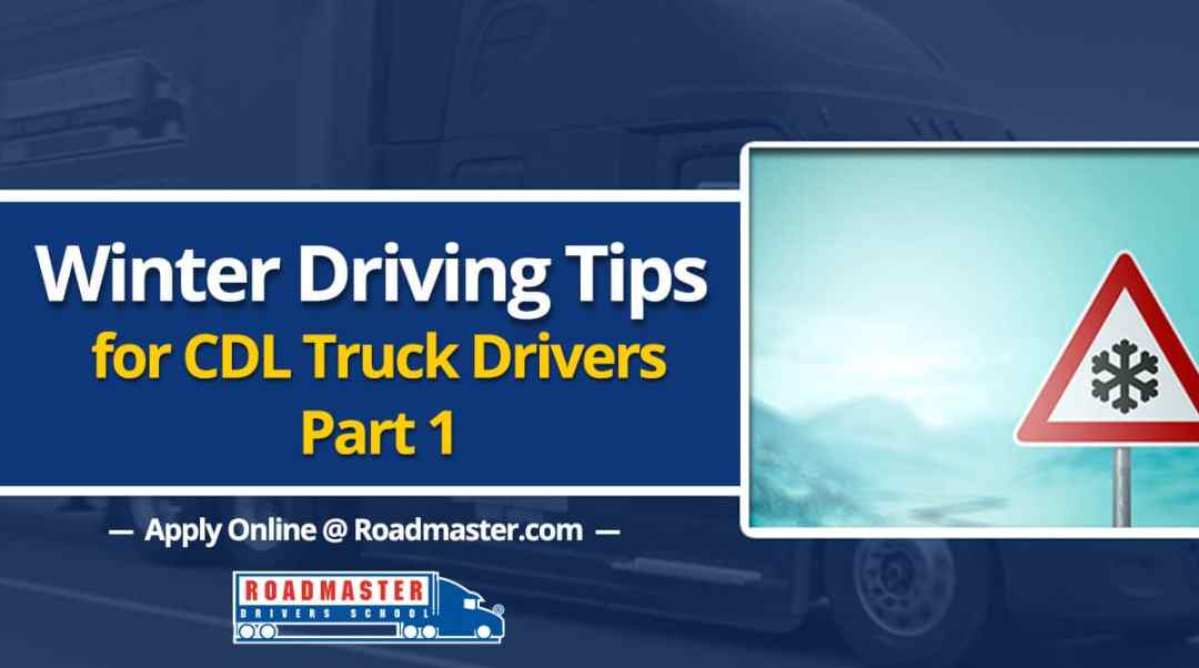 winter driving tips for truck drivers roadmaster drivers school. Black Bedroom Furniture Sets. Home Design Ideas