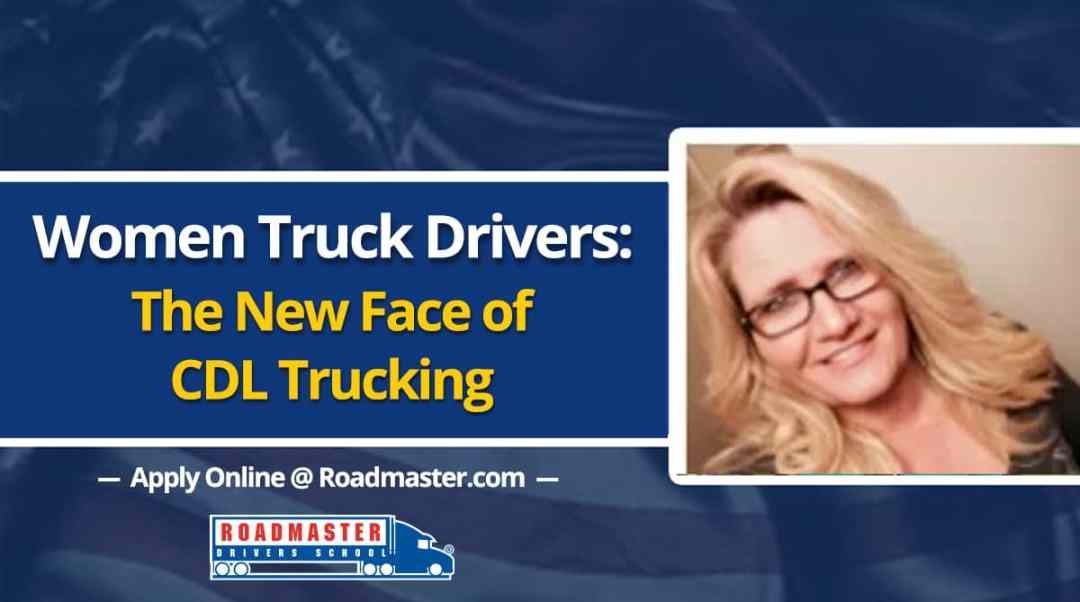 Women Truck Drivers – The New Face of Trucking!