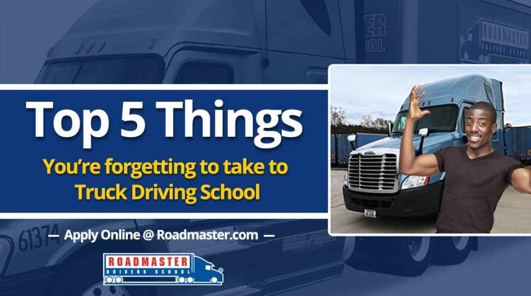Top 5 Things You're Forgetting to Take to CDL School