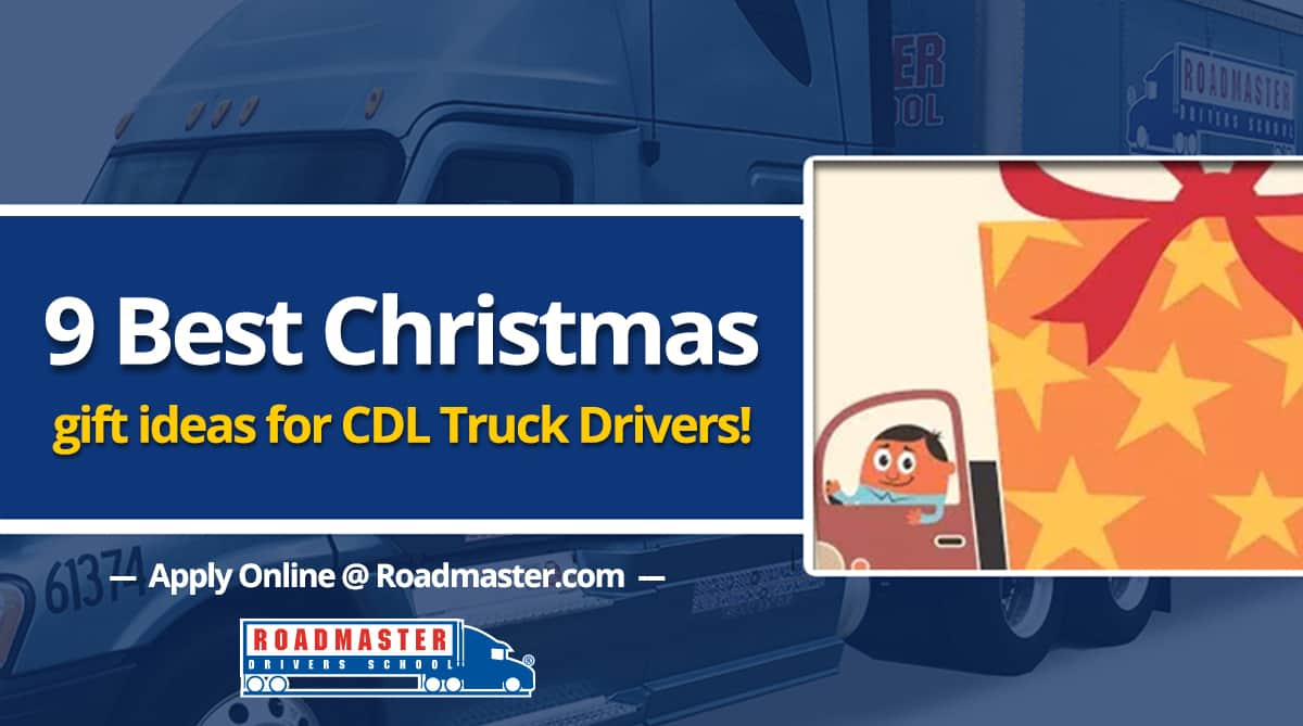 9 Best Gift Ideas for New Truck Drivers   Roadmaster Drivers School Blog