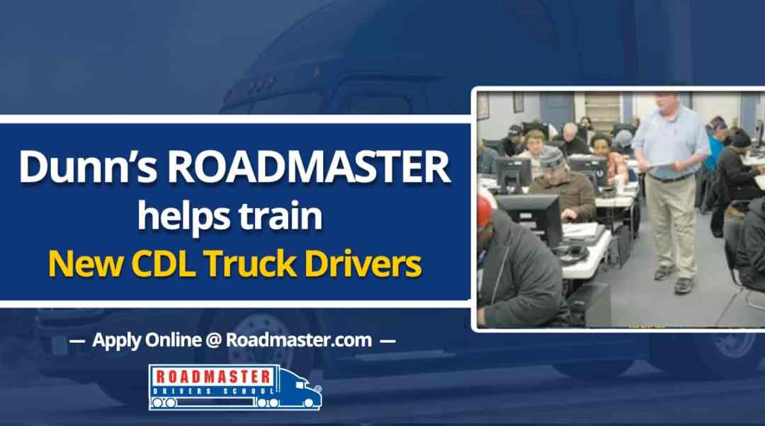 Dunn's Roadmaster Drivers School Helps Train New Truckers