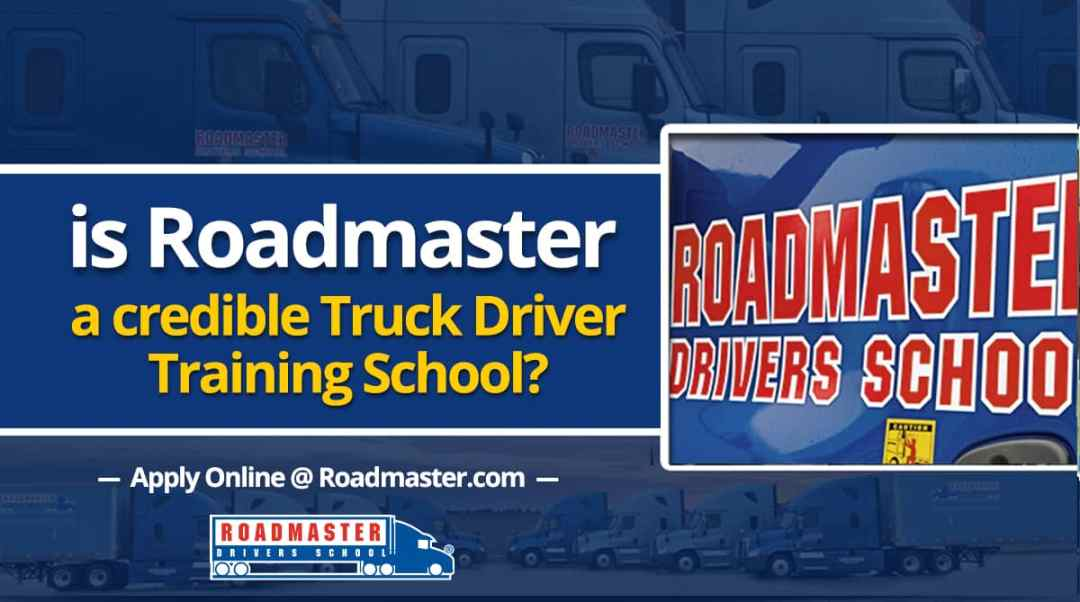 Is Roadmaster A Credible Truck Driver Training School?