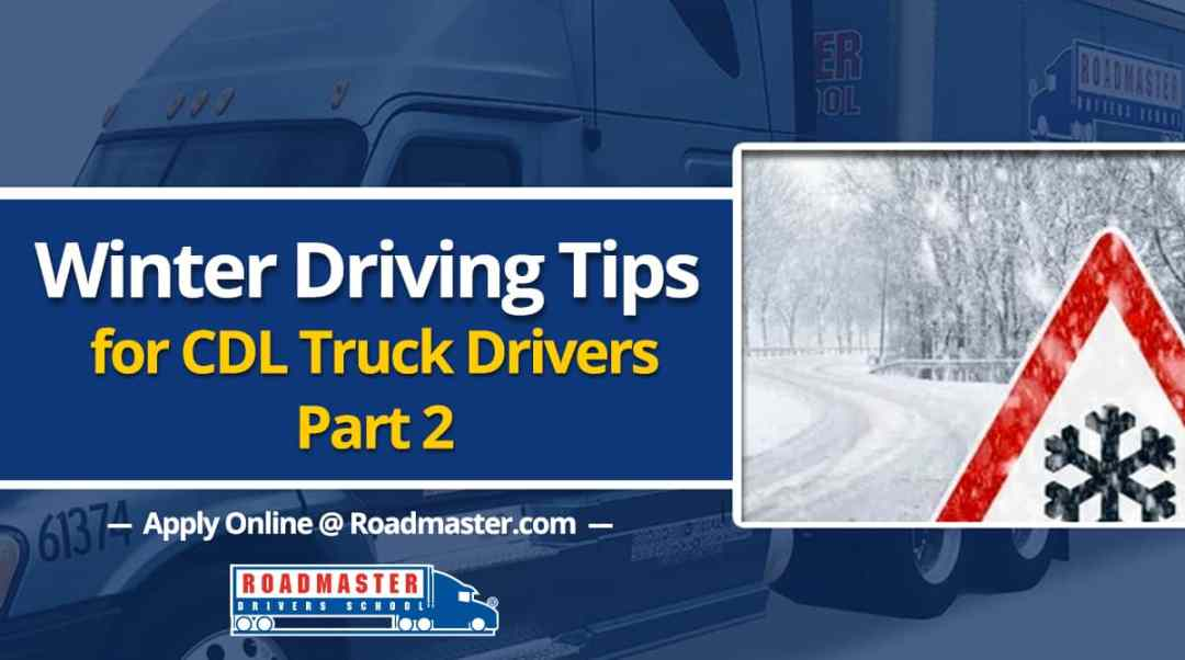 Winter Driving Tips for Truck Driver Safety: Part 2