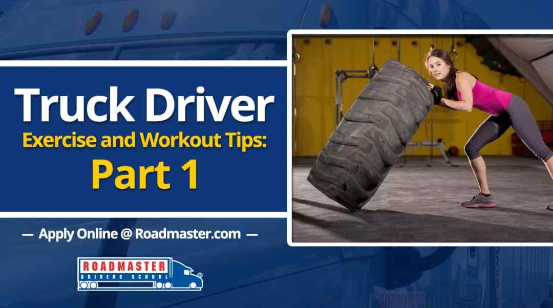 Truck Driver Exercises and Workout Tips: Part 1