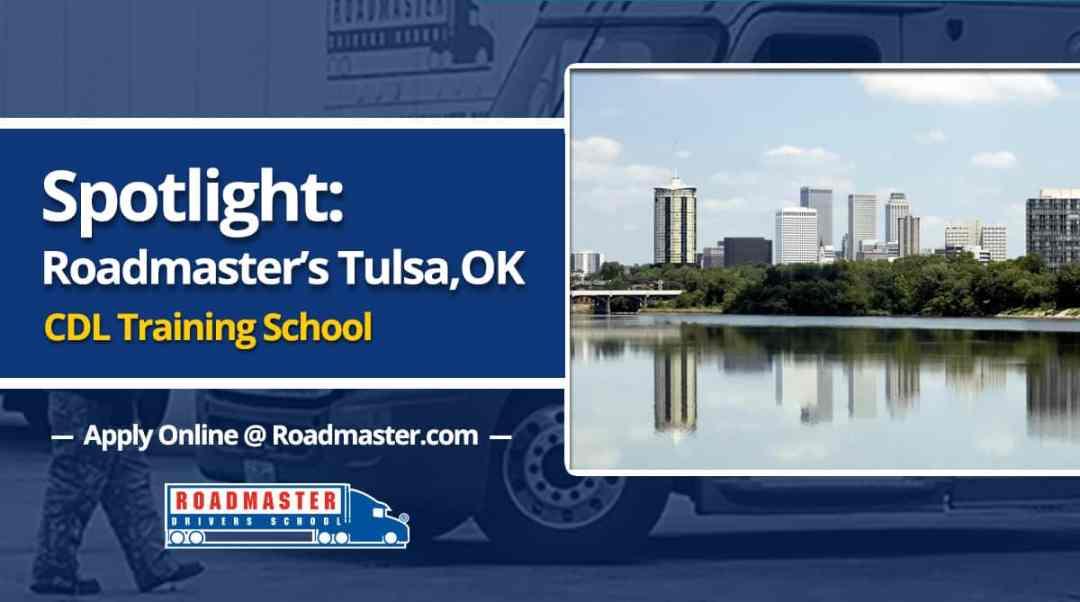 Spotlight: Roadmaster's Tulsa, OK CDL Training School