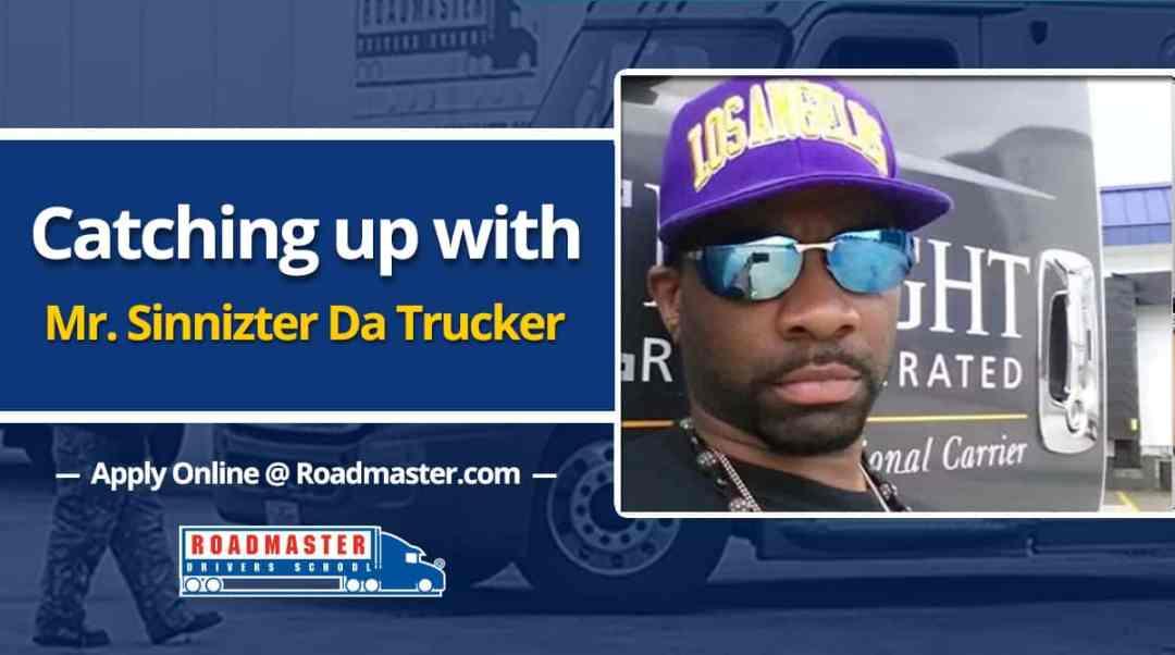 Catching Up With Mr. Sinnizter Da Trucker