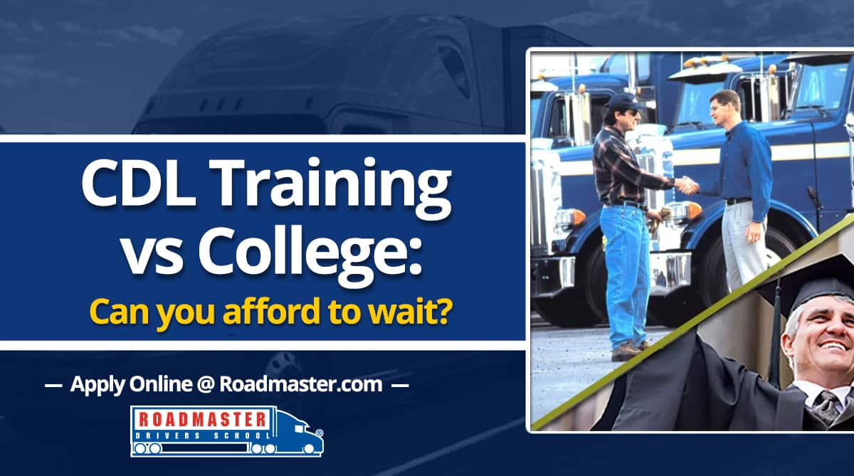 Cdl Training Vs College Can You Afford To Wait