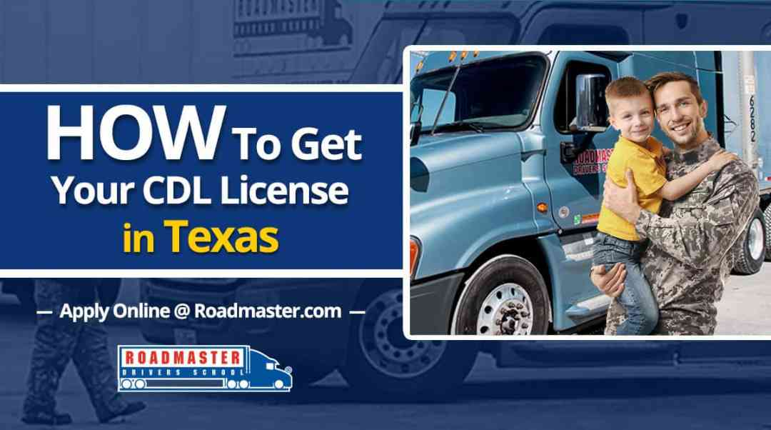 how to get your cdl license in texas - roadmaster drivers school