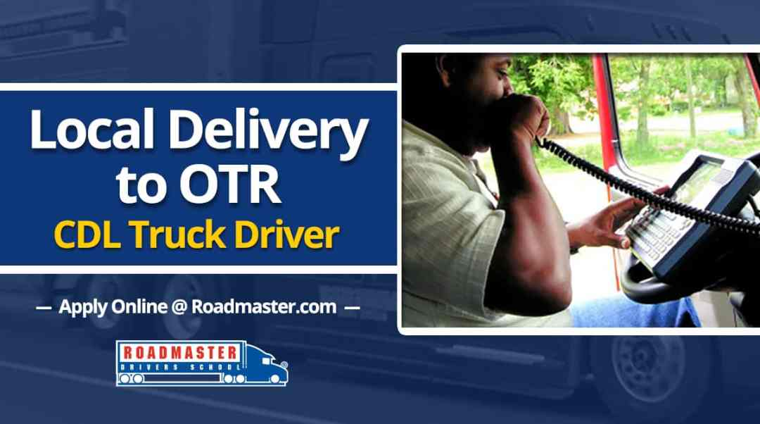 Local Delivery to OTR Truck Driving