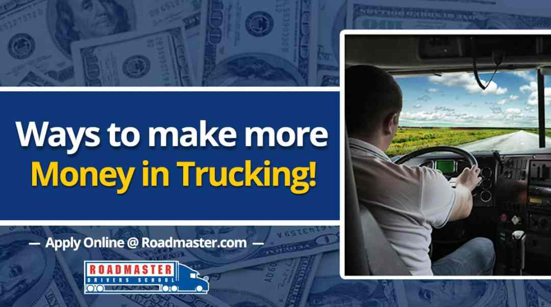 Ways to Make More Money in Trucking