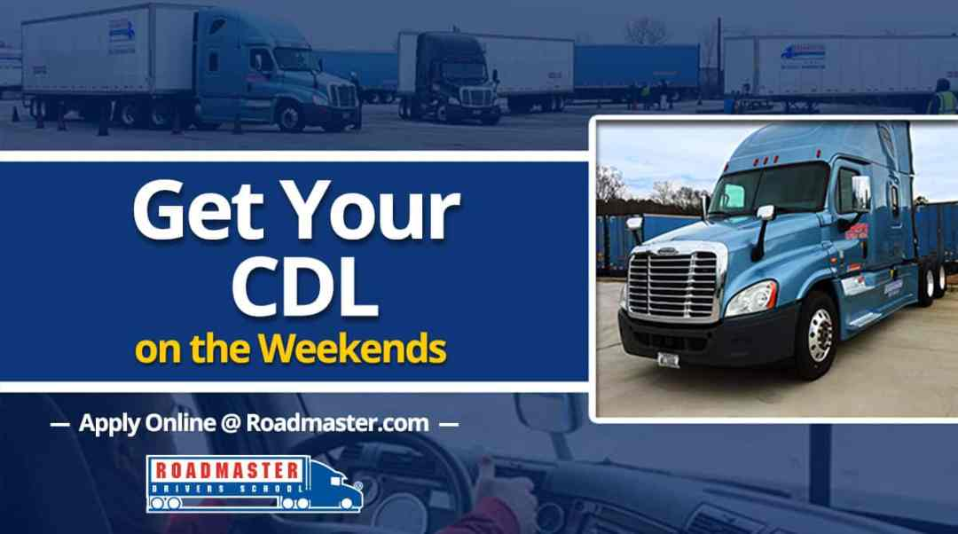Get Your CDL on the Weekends