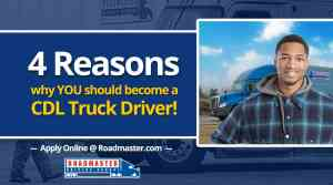 Four Reasons Why You Should Become a Professional Truck Driver
