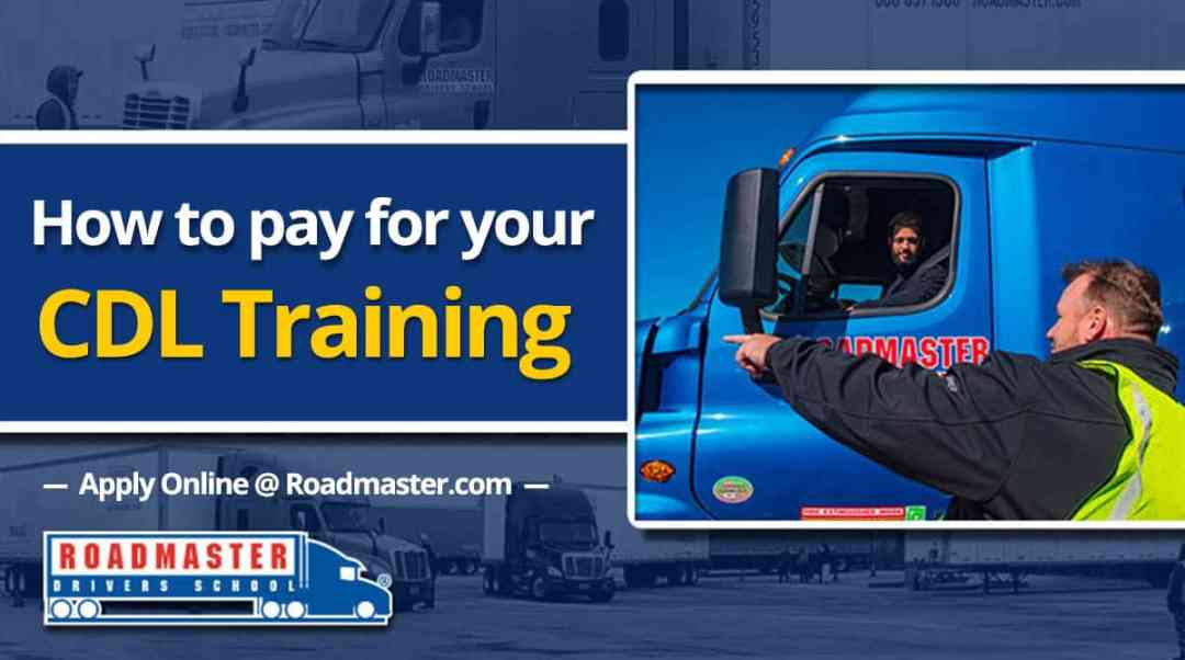 How To Pay For Cdl Training Roadmaster Drivers School