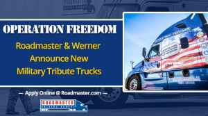 Werner & Roadmaster Unveil Operation Freedom Trucks