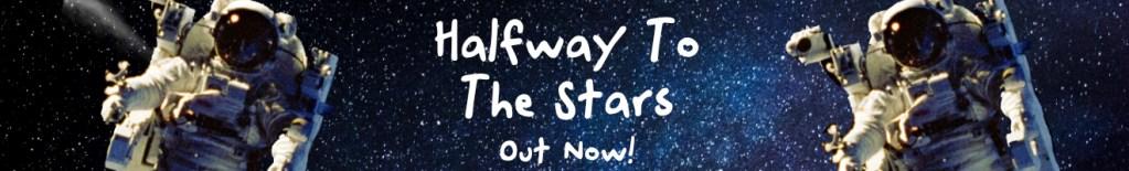 Halfway To The Stars
