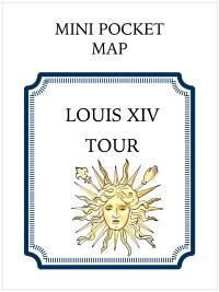 MINI POCKET MAP - LOUIS XIV TOUR