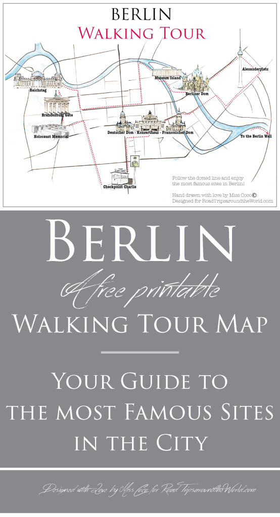 Berlin Map - Berlin Walking Tour to the most famous sites in the city - designed for roadtripsaroundtheworld.com
