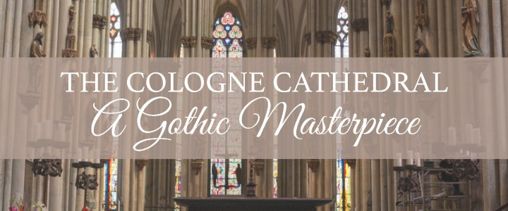 Visit of the Cologne Cathedral: A Gothic Masterpiece