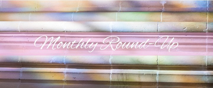 Blog Update & Monthly round-up: Life is just crazy!