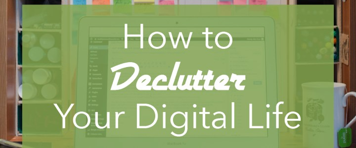 Things to do in January: Declutter your Digital Life