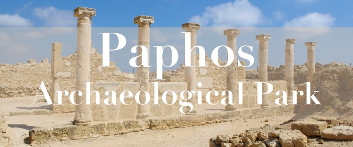 Paphos Archaeological Park: A dive into the Eastern Roman Empire