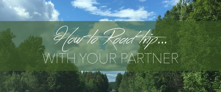 How to road trip… with your partner