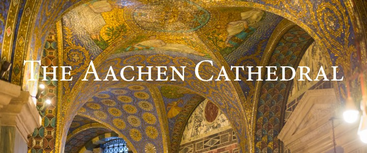 Visit of the Aachen Cathedral, Charlemagne's inestimable legacy