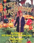 Pure Imagination: The Making of Willy Wonka and the Chocolate Factory by Mel Stuart