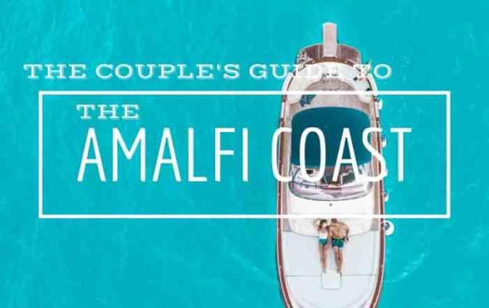 Couple's Guide to the Amalfi Coast