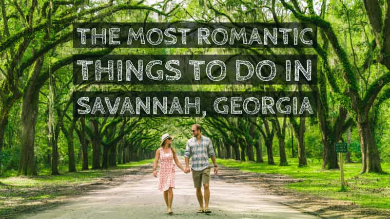 The Most Romantic Things To Do In Savannah Georgia