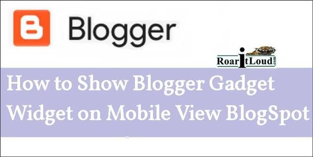 How to Show Blogger Gadget-Widget on Mobile View BlogSpot
