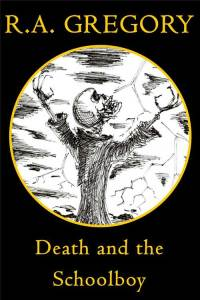 Death and the Schoolboy. Contemporary fiction for kids by Rob Gregory Author