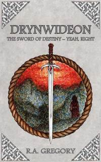 Drynwideon. A humorous fantasy novel by Rob Gregory Author.