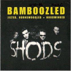 The Shods - Bamboozled