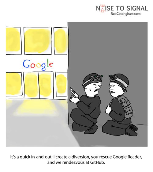 Two secret agents outside Google Headquarters: 'It's a quick in-and-out: I'll create a diversion, you rescue Google Reader, and we'll rendezvous at GitHub.'