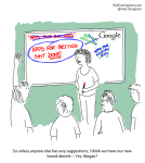 (Facilitator at a whiteboard where Google Apps for Getting Shit DONE is circled, speaking to a group. One woman has her hand raised.) So unless anyone has any suggestions, I think we have our new brand identit— yes, Megan?