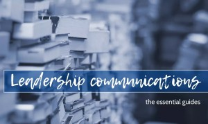 (photo of books with text) Leadership communications: the essential guides