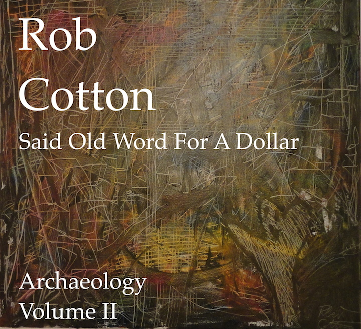 Said Old Word For A Dollar Archaeology Volume II