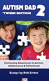 Autism Dad 2: Autism, Adolescence and Fatherhood