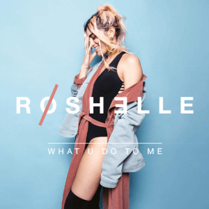 Roshelle – What u do to me