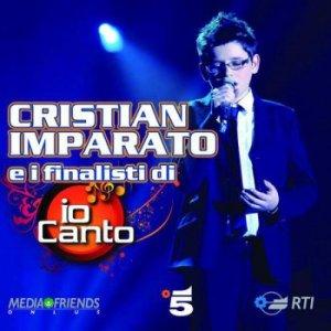 AAVV – Cristian Imparato e i finalisti di Io Canto