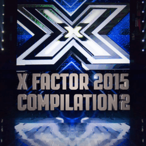 X Factor 2015 – Compilation 2 AAVV