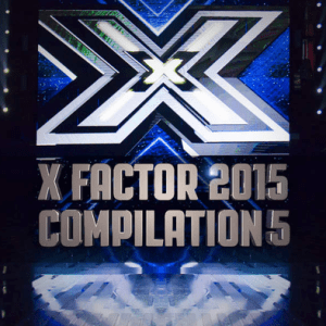 X Factor 2015 – Compilation 5 AAVV