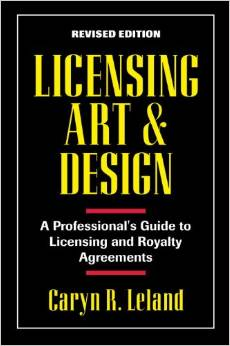 Licensing Art and Design by Caryn R. Leland